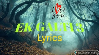 Ek galti 3 || with lyrics || covered by Shivai || the best sad song 😢