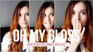Oh My Gloss - Jouw beautydilemma