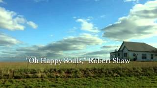 """Oh Happy Souls,"" Robert Shaw SD 480p"