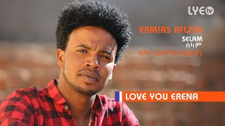 LYE.tv - Ermias Kflzgi - Selam | ሰላም  - New Instrumental Eritrean Music 2018