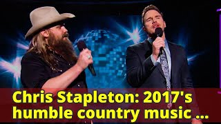 Chris Stapleton: 2017's humble country music juggernaut