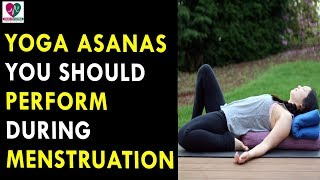 6 Yoga Asanas You Should Perform During Menstruation - Health Sutra - Best Health Tips