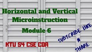 Horizontal and Veritical Microinstruction Module 6 KTU S4 CSE COA Malayalam