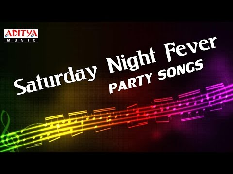 Saturday Night Fever ♫► Telugu Party Songs Jukebox