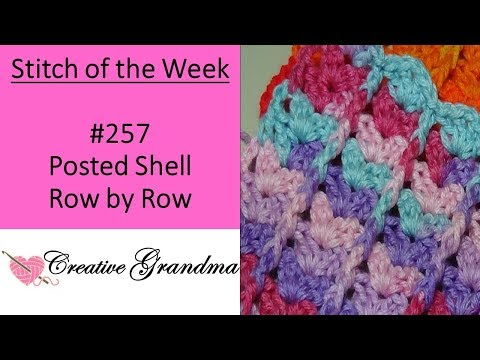 Stitch of the Week # 257 Posted Shell Row by Row – Crochet Tutorial