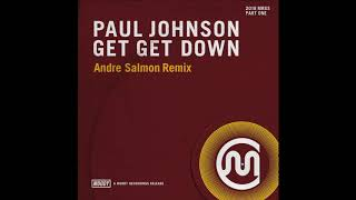 Paul Johnson 'Get Get Down' Andre Salmon Remix
