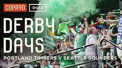 Battle of Cascadia - Portland Timbers vs Seattle Sounders | Derby Days
