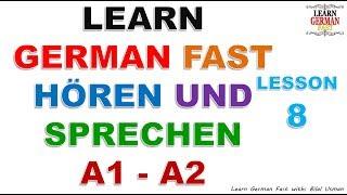 LEARN GERMAN FAST HÖREN UND SPRECHEN A1 - A2 LESSON-8