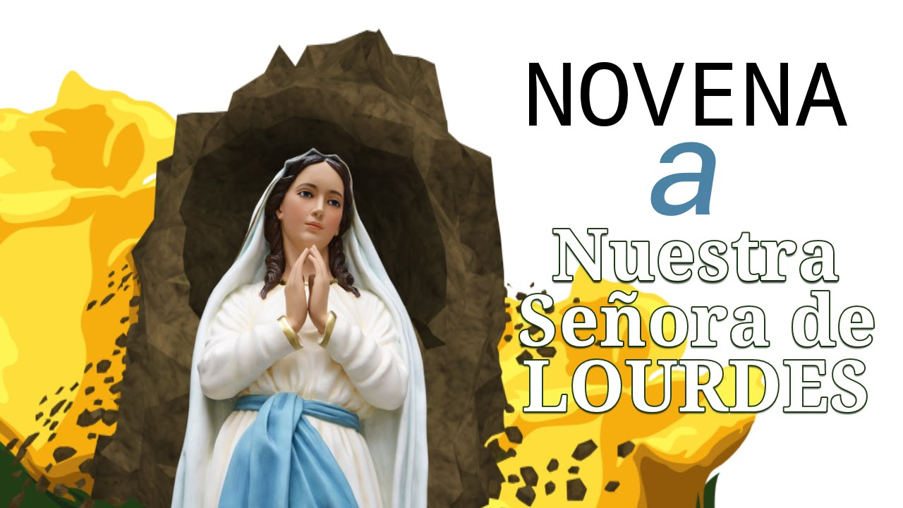 Novena A Nuestra Señora De Lourdes