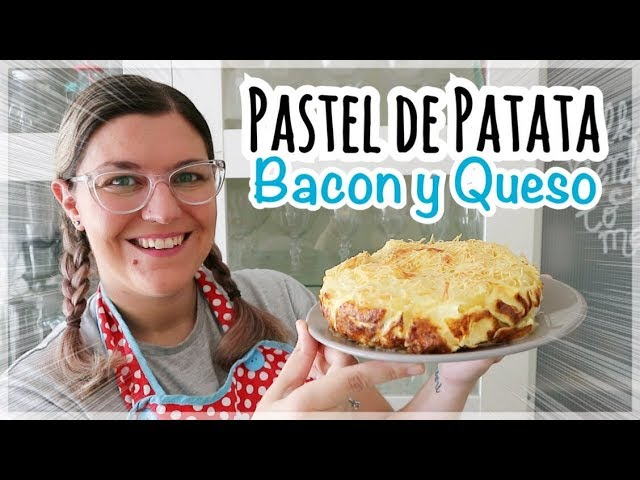 PASTEL DE PATATA BACON Y QUESO | Pastel de Papa