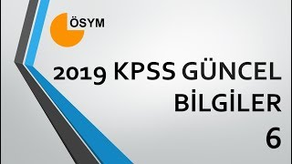 2019 KPSS GÜNCEL BİLGİLER 6