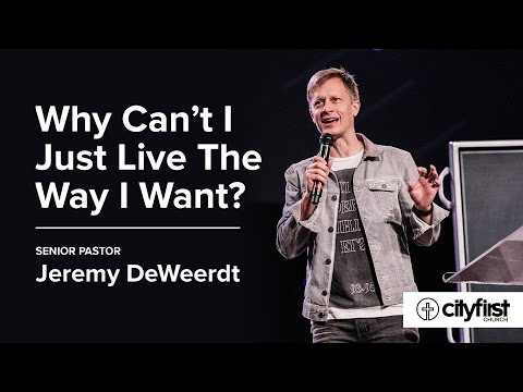 Honest To God (Pt 2) - Why Can't I Just Live the Way I Want? - Jeremy DeWeerdt