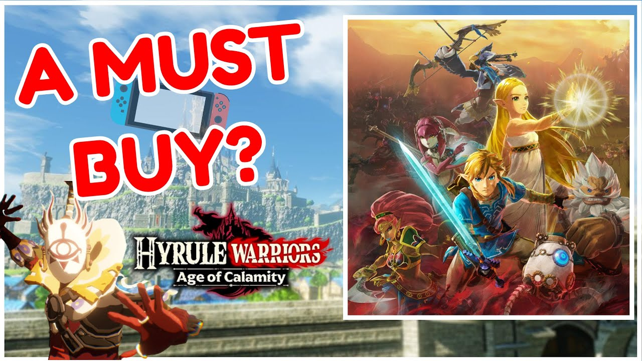 Is Hyrule Warriors Age Of Calamity A Must Buy Nintendo Switch Game Youtube