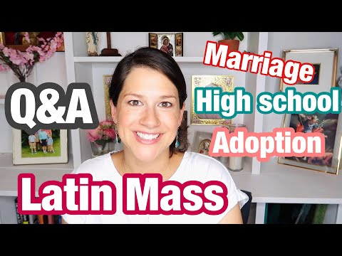 Latin Mass Thoughts, Adoptions, High school Q&A || Catholic Mom