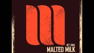 Malted Milk - Brand new man