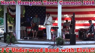 The J C Underwood Band with Elvis!! At North Hampton NH Town Common 8/15/2018