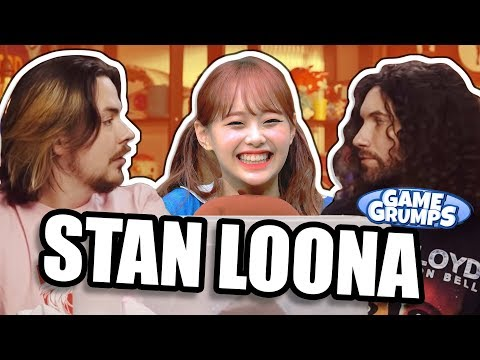 """""""I'm gay and I stan LOONA"""" (feat. GAME GRUMPS)"""