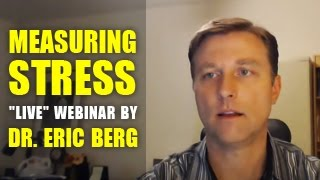 "Measuring Stress ""Live"" Webinar by Dr. Eric Berg"