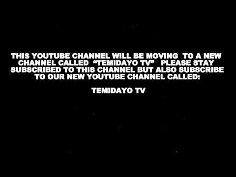 TEMIDAYO TV: OUR NEW YOUTUBE CHANNEL, PLEASE SUBSCRIBE
