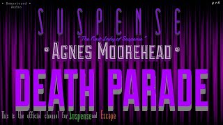 """Death Parade"" • AGNES MOOREHEAD • Another Excellent SUSPENSE • Excellent Sound Quality"