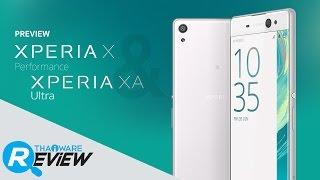 พรีวิว Xperia X Performance และ Xperia XA Ultra มือถือรุ่นแรกในไทยที่ใช้ Snapdragon 820