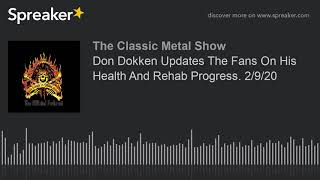 CMS HIGHLIGHT – Don Dokken Updates The Fans On His Health And Rehab Progress – 2/9/20