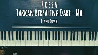 Rossa - Takkan Berpaling Dari - Mu (Piano Cover)