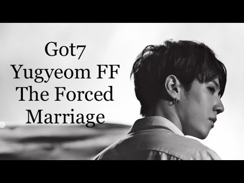 Got7 Yugyeom FF - The Fake Marriage Ep10 FINAL 2/2