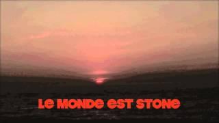 Le monde est stone (sans l