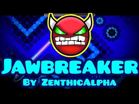 Geometry Dash - Jawbreaker 100% by ZenthicAlpha (Easy Demon)