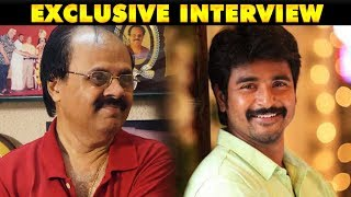Sivakarthikeyan is the next Superstar - அடித்துச் சொல்லும் Crazy Mohan | Exclusive Interview