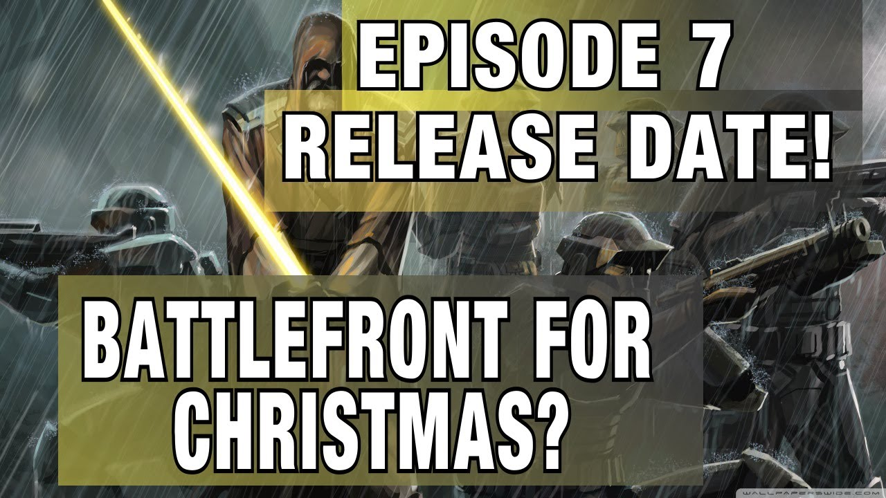 Battlefront News - Star Wars Episode 7 Release Date! Battlefront to release for Christmas ...