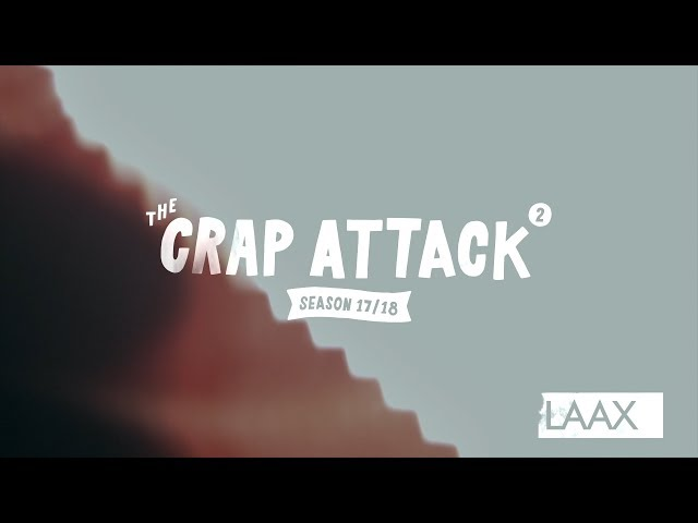 The Crap Attack 2018 #2 LAAX