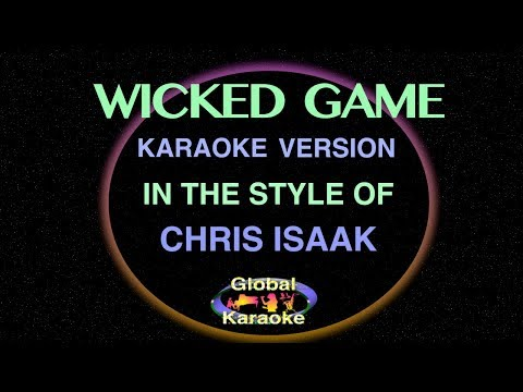 Wicked Game - Global Karaoke Video - In the Style of Chris Isaak - Song with Lyrics