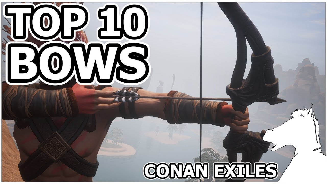 TOP 10 - Bows | 2018 | CONAN EXILES