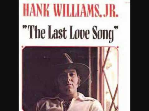 Hank Williams Jr - The Last Love Song