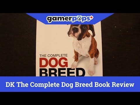 Dorling Kindersley The Complete Dog Breed Book Review | GamerPops