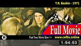 T.R. Baskin (1971) Full Movie Online