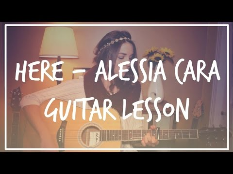 Here - Alessia Cara Guitar Tutorial // Easy Chords