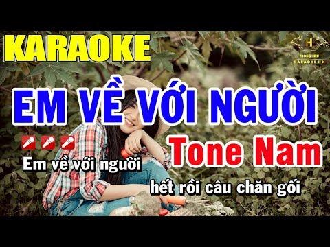 Karaoke Em Về Với Người Tone Nam Nhạc Sống | Trọng Hiếu
