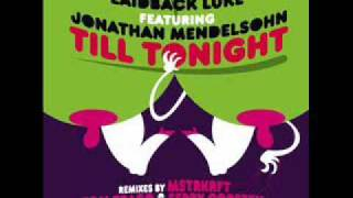 Laidback Luke - Till Tonight feat. Jonathan Mendelsohn (Ferry Corsten Fix) FULL / HQ [Tropicalsoda]