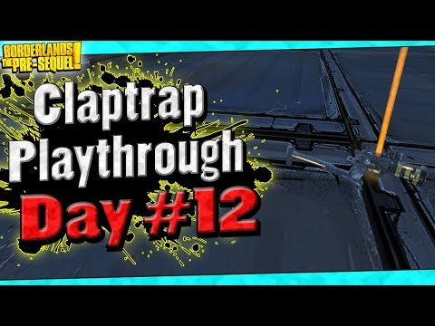 Borderlands The Pre-Sequel | Claptrap Playthrough Funny Moments And Drops | Day #12