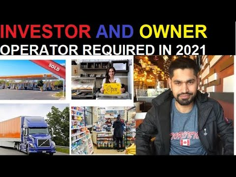 Business Investor and Owner Operator Required in Canada 2021