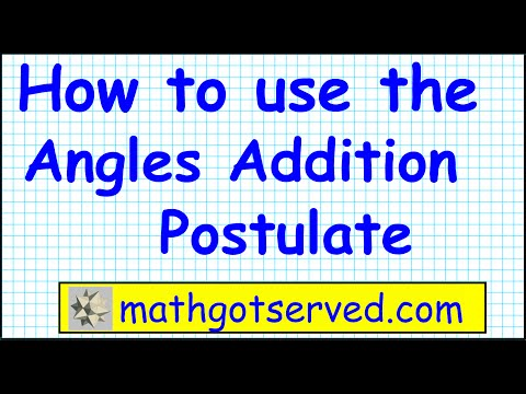How To Use The Angle Addition Postulate Geo 1.2 Geometry M ABc +mCbd =m AbC Common Core 1 Regents