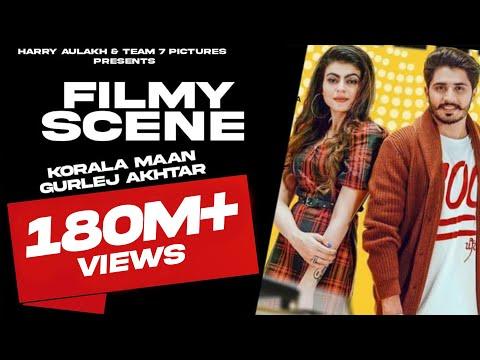 Filmy Scene - Korala Maan Ft Gurlej Akhter | New Punjabi Song 2019 | Latest Punjabi Song 2019