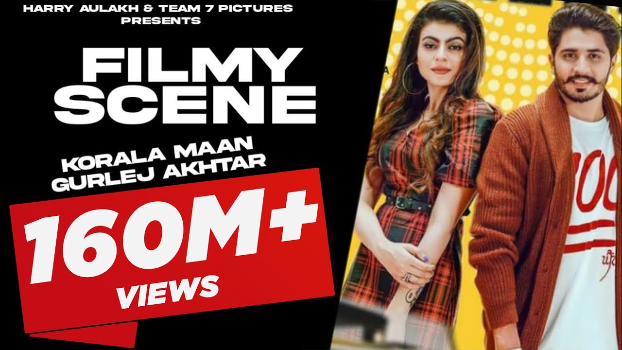 Filmy Scene - Korala Maan ft Gurlej Akhter | New Punjabi Song 2019 | Latest Punjabi Song 2019