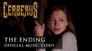 Cerberus - The Ending [Official Music Video]
