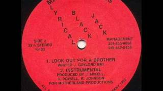 LYRICAL BLACK JACK - LOOK OUT FOR A BROTHER ( rare 1992 NJ rap )
