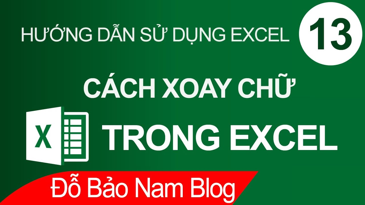 Cách xoay chữ trong Excel, xoay chữ ngang, xoay dọc trong Excel