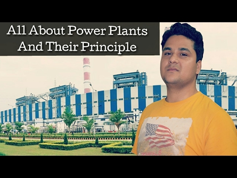 Power Plant,How does power plants work?Thermal,Hydro,Gas,Nuc